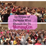 10 Types of Parents Who Should Go To MommyCon