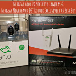 Review: Netgear Arlo Security Cameras & Netgear Nighthawk DST Router Exclusively at Best Buy #BBYConnectedHome