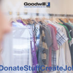 Shop or Donate with Goodwill – #DonateStuffCreateJobs
