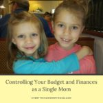 Controlling Your Budget and Finances as a Single Mom #OwnMyFuture